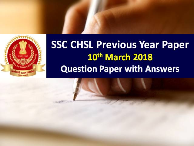 SSC CHSL Previous Year Paper 10th March 2018 with Answer Keys