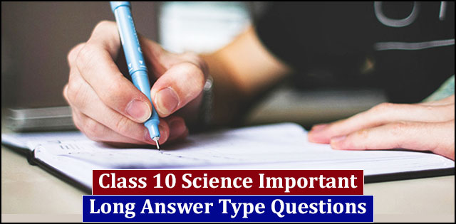 CBSE Class 10 Important Long Answer Questions for Science