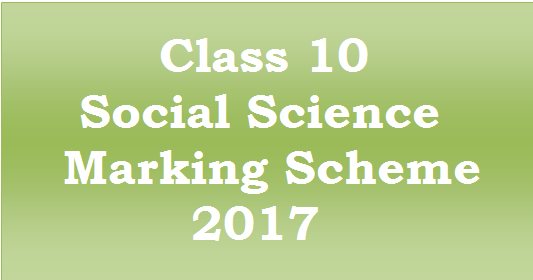 CBSE Class 10 Social Science Marking Scheme 2017