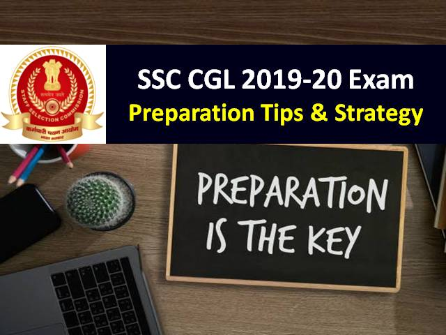 SSC CGL 2019-20 Tier-I Exam: Preparation Tips and Strategy