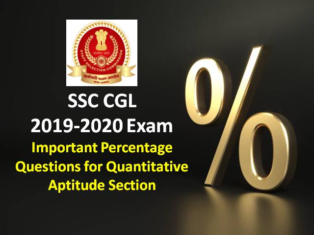 Important Percentage Formulas and Practice Questions for SSC CGL 2019-20 Exam