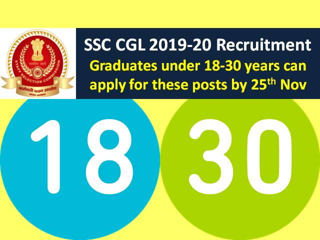 SSC CGL 2019-20: Candidates under 18-30 years can apply for these posts by 25th Nov 2019