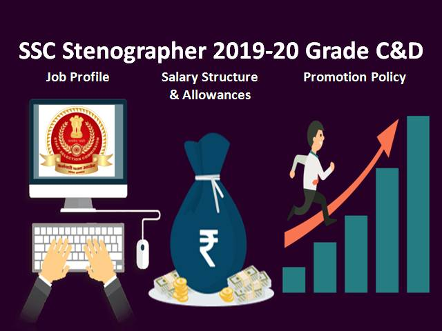 SSC Stenographer Grade C&D: Job Profile, Salary Structure & Promotion Policy