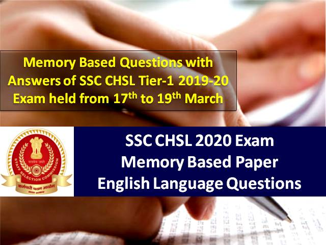 SSC CHSL 2020 Memory Based Paper (English) with Answers: Check Memory Based Questions of SSC CHSL Tier-1 2019-20 Exam held from 17th to 19th March