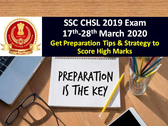 SSC CHSL 2019-20 Exam begins from 17 March 2020: Get Preparation Tips & Strategy for Tier-1 Exam