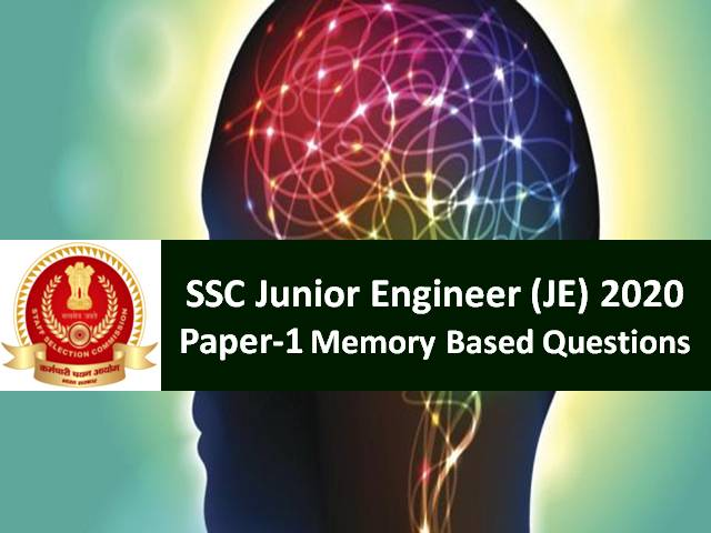 SSC JE 2020 Paper-1 Exam Memory Based Questions with Answers: Check SSC Junior Engineer 2020 General Awareness & Engineering Questions