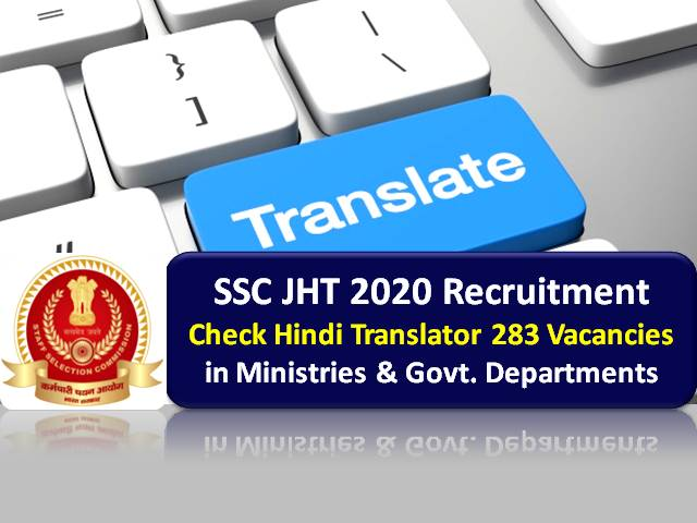SSC JHT 2020 Registration @ssc.nic.in for 283 Vacancies: Check Junior & Senior Hindi Translators Govt Jobs in Various Ministries