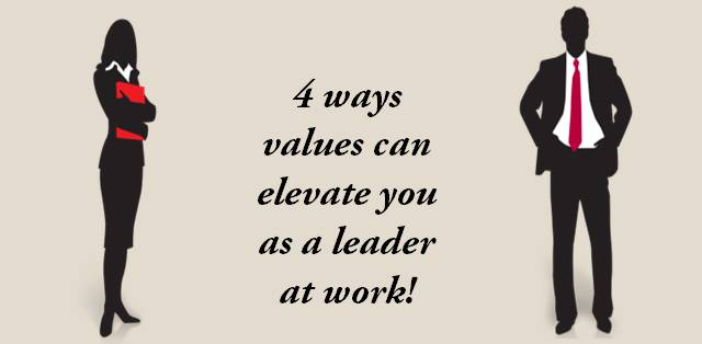 4 ways values can elevate you as a leader at work