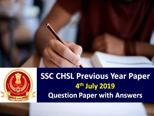 SSC CHSL Previous Year Paper: 4th July 2019 Question Paper with Answers