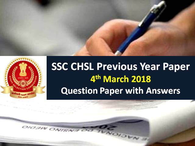 SSC CHSL Previous Year Paper: 4th March 2018 Questions with Answer Keys