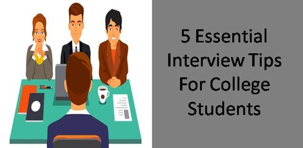 5 essential interview tips for college students