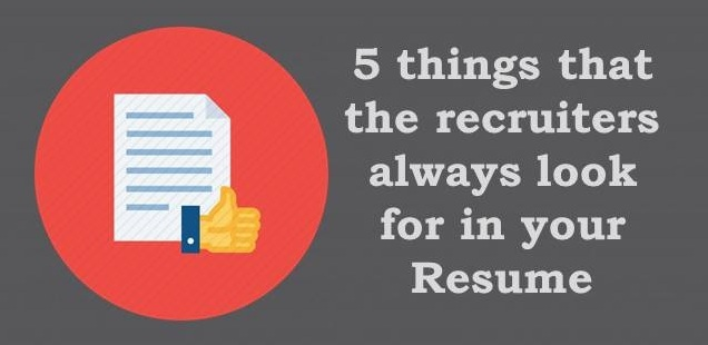 5 things that the recruiters always look for in your Resume