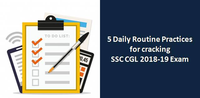 5 Daily Routine Practices for cracking SSC CGL 2018-19 Exam