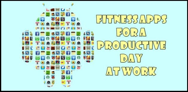 6 fitness apps to be more productive at work