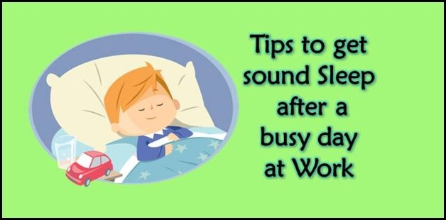 7 Easy steps to a Good Night Sleep after a busy day at work