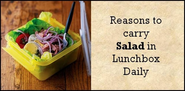 7 reasons you must carry salad in your office Lunchbox