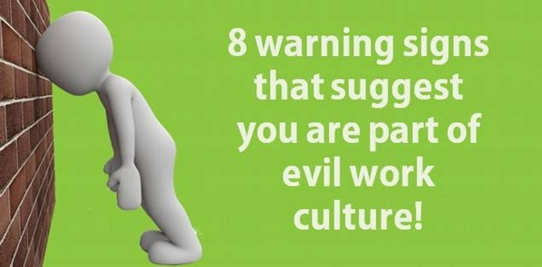 8 signs which suggest you are part of evil work culture