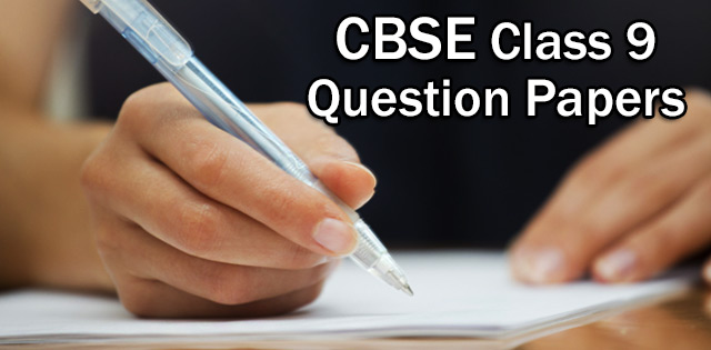 CBSE Class 9 Question Papers