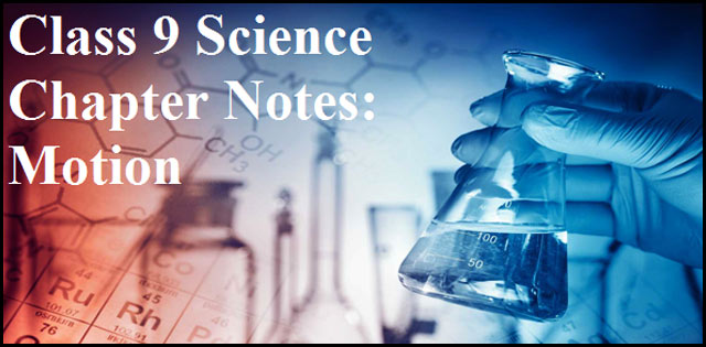 CBSE Class 9 Science chapter notes: Motion