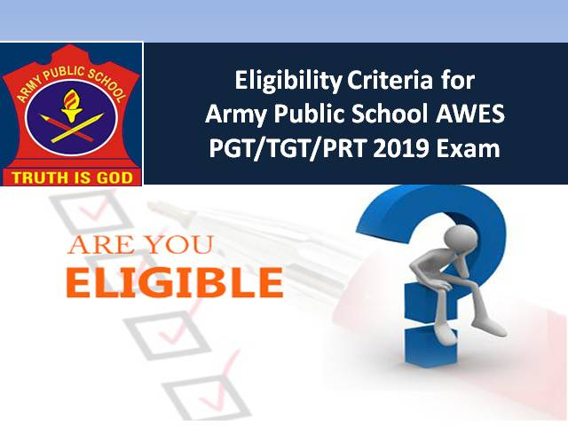 Eligibility Criteria for Army Public School PGT/TGT/PRT 2019 Exam