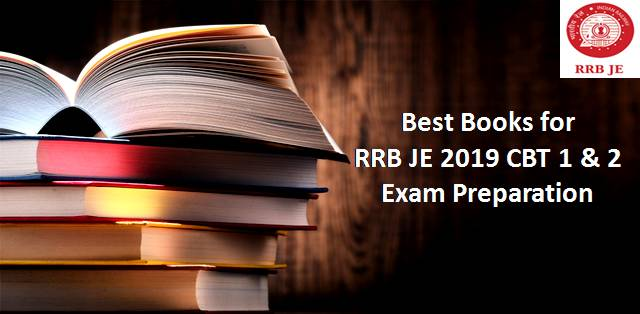 Best Books for RRB JE 2019 (CBT 1 & 2) Exam Preparation