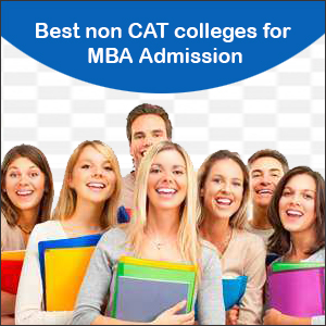 Best non CAT Colleges for MBA Admissions
