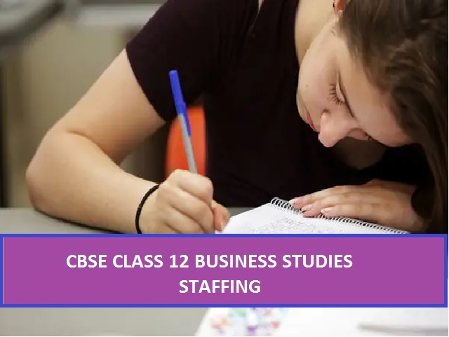 Cbse 12th Business Studies Board Exam 2020 Check Important Questions Answers Of Chapter 6 Staffing