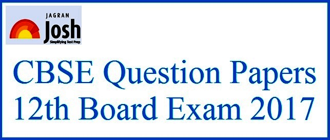 CBSE Class 12 Question Papers: 2017