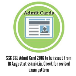 SSC CGL Admit Card 2016 to be issued from 16 August at ssc.nic.in
