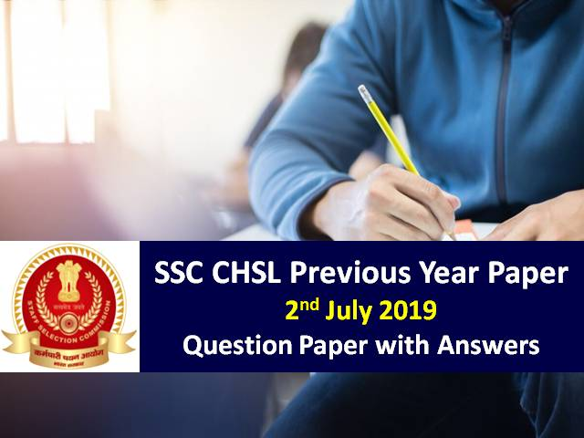 SSC CHSL Previous Year Paper: 2nd July 2019 Question Paper with Answers