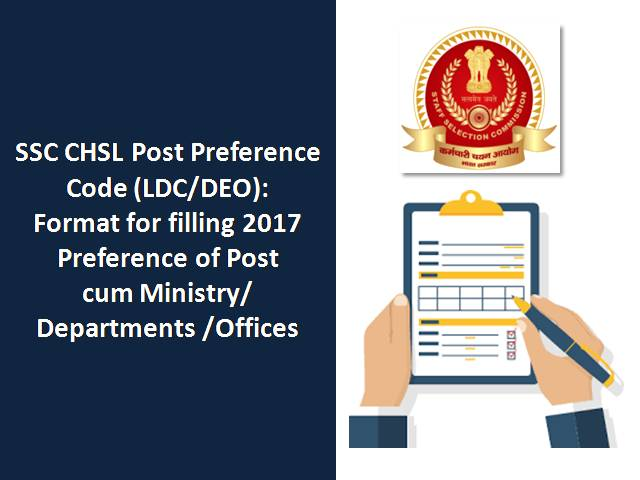 SSC CHSL Post Preference Code (LDC/DEO) 2017