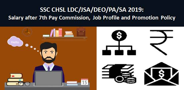 SSC CHSL LDC/DEO Salary after 7th Pay Commission, Vacancies, Job Profile & Promotion
