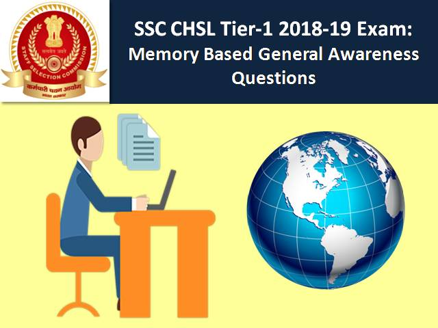 SSC CHSL Tier-1 2018-19 Exam: Memory Based General Awareness Questions