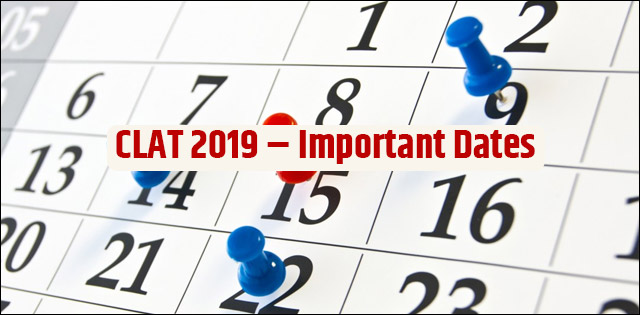 CLAT 2019 Important Dates – Know Exam Date, Application Deadline, Admit Card Date here