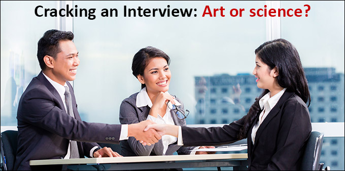 Cracking an Interview: Art or science?