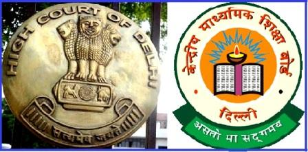 CBSE on 26 July 2017 was pulled up by the Delhi High Court