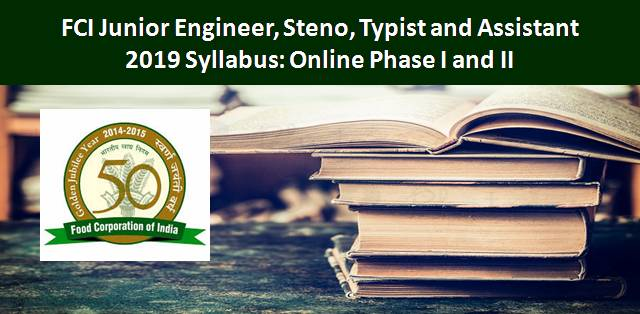 FCI 2019 Syllabus: Junior Engineer, Steno, Typist and Assistant Online Exam