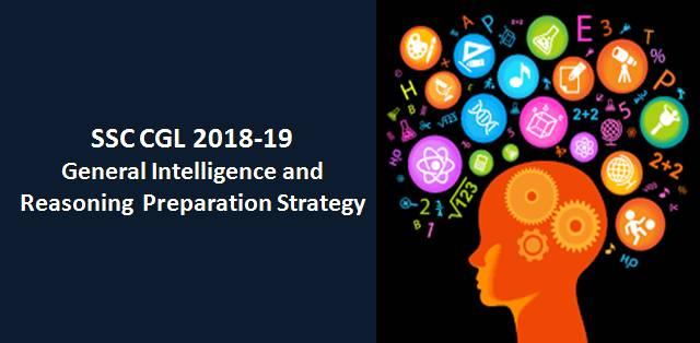 SSC CGL 2018-19 General Intelligence and Reasoning Preparation Strategy