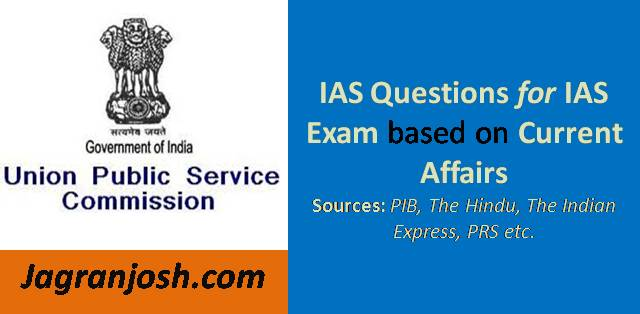 IAS Questions for Prelims 16 to 20 October 2017