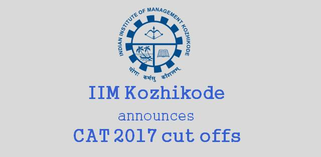 IIM Kozhikode CAT 2017 cut offs