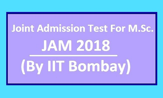 IIT JAM 2018: Examination Notification