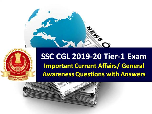 SSC CGL 2019-2020 Tier-1 Exam: Check Important Current Affairs/ General Awareness/GK Questions
