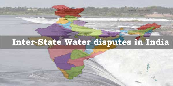 List Of Major Inter State Water Disputes In India