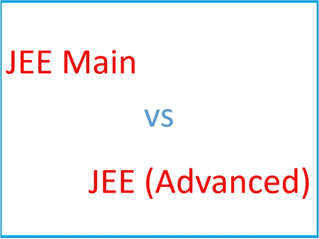 JEE Main vs JEE Advanced: Difference