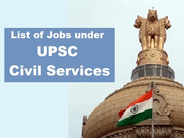 Upsc Check List Of Jobs Under The Civil Services