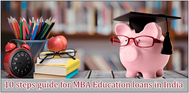 MBA Education Loan: 10 easy steps to get access to it