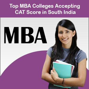Top MBA Colleges Accepting CAT Score in South India