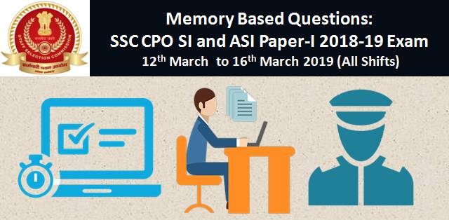 Memory Based Questions: SSC CPO SI and ASI 2018-19 Online Exam