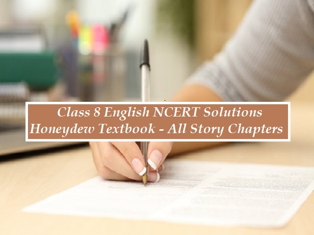 Ncert Solutions For Class 8 English Honeydew Textbook Story Chapters