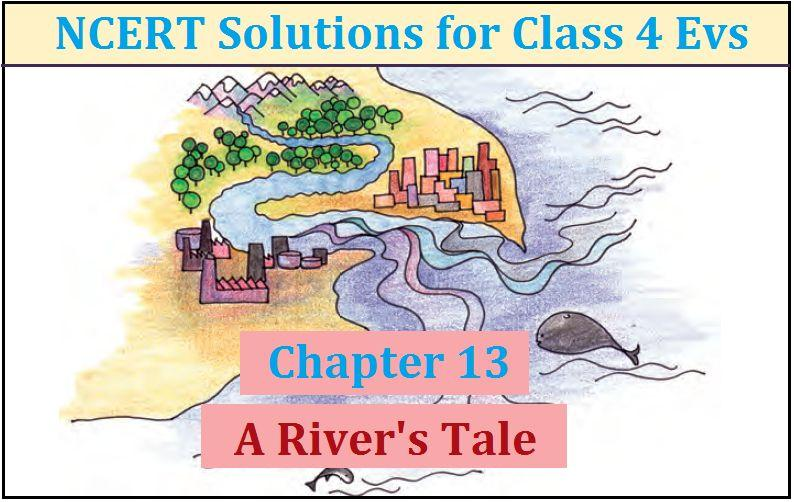 NCERT Solutions Class 4 EVS Chapter 13 A River's Tale PDF